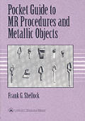 Pocket Guide to MR Procedures and Metallic Objects