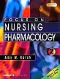 Focus on Nursing Pharmacology 2ND Edition