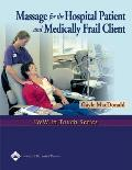 Massage for the Hospital Patient and Medically Frail Client
