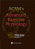 ACSM's Advanced Exercise Physiology with CDROM and Booklet