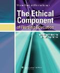 Ethical Component of Nursing Education Integrating Ethics Into Clinical Experiences