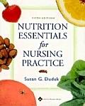 Nutrition Essentials For Nursing Practic