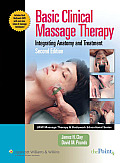 Basic Clinical Massage Therapy: Integrating Anatomy and Treatment - With DVD (2ND 08 Edition)