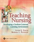 Teaching Nursing: Developing a Student-Centered Learning Environment