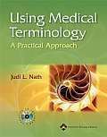 Using Medical Terminology: A Practical Approach--Text and Webct Hosted Online Course