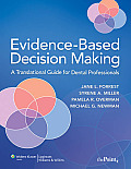 Evidence Based Decision Making for Dental Professions A Translational Guide for Dental Professionals