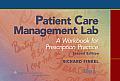 Patient Care Management Lab A Workbook for Prescription Practice