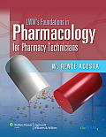Lippincott Williams & Wilkins Foundations In Pharmacology For Pharmacy Technicians