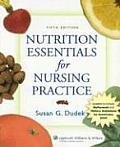 Nutrition Essentials for Nursing Practice Fifth Edition Revised 05 2006