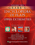 Grabb's Encyclopedia of Flaps #02: Grabb's Encyclopedia of Flaps, Volume II: Upper Extremities