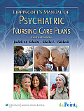 Lippincott's Manual of Psychiatric Nursing Care Plans (Manual Psychiatric Nursing Car)