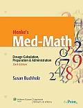 Henke's Med-Math: Dosage Calculation, Preparation and Administration (Buxhholz, Henke's Med-Math)