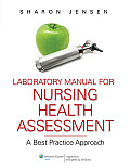 Laboratory Manual To Accompany Nursing Health Assessment A Best Practice Approach