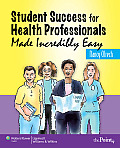 Student Success for Health Professionals Made Incredibly Easy (08 - Old Edition)