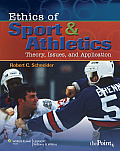 Ethics of Sport and Athletics: Theory, Issues, and Application (09 Edition)