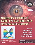 Mastering the Techniques of Lasik, Epilasik and Lasek (Techniques and Technology)