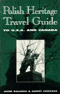Polish Heritage Travel Guide to the U. S. A. & Canada