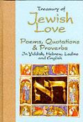 Treasury of Jewish Love Poems Quotations & Proverbs in Hebrew Yiddish Ladino & English