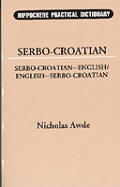 Serbo-Croatian-English, English-Serbo-Croatian Dictionary (Hippocrene Practical Dictionary) Cover
