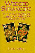 Wedded Strangers: Russian-American Marriages