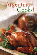 Argentina Cooks Treasured Recipes From T