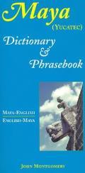 Maya-English/English-Maya Dictionary and Phrasebook