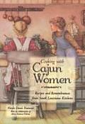 Cajun Women Cook Recipes & Stories from South Louisiana Kitchens