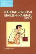 Nahuatl-English English-Nahuatl Concise Dictionary (Hippocrene Concise Dictionary)