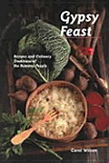 Gypsy Feast Recipes & Culinary Traditions of the Romany People