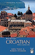Beginner's Croatian with 2 Audio CDs (Hippocrene Beginner's)