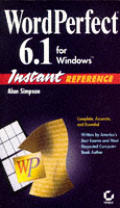 WordPerfect 6.1 for Windows: Instant Reference