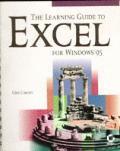 Learning Guide To Excel for Windows 95 (96 Edition)