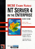 NT Server 4 in the Enterprise: Exam 70-068 (MCSE Exam Notes)