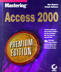 Mastering Access 2000 Premium Edition with CDROM (Mastering) Cover
