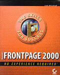 Microsoft FrontPage 2000: No Experience Required (No Experience Required)