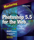 Mastering Photoshop 5.5 for the Web