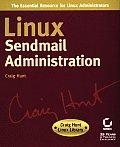 Linux sendmail Administration (Craig Hunt Linux Libr) (Craig Hunt Linux Library)