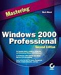Mastering Windows 2000 Professional (2nd) (Mastering)