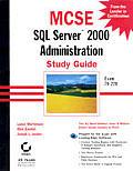 MCSE SQL Server 2000 Administration Study Guide (Exam 70-228) with CDROM