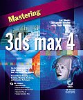 Mastering 3ds max 4 with CDROM (Mastering)
