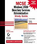 MCSE: Windows 2000 Directory Services Administration: Study Guide with CDROM