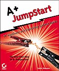 A+ Jumpstart: PC Hardware and Operating Systems Basics (Craig Hunt Linux Library)