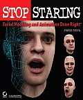 Stop Staring Facial Modeling & Animation Done Right 1st Edition