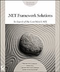 Net Framework Solutions: In Search of the Lost WIN32 API with CDROM