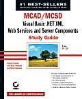 MCAD/MCSD Visual Basic .Net XML Web Services and Server Components Study Guide: Exam 70-310 with CDROM