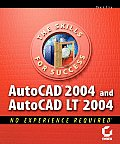 AutoCAD 2004 and AutoCAD LT 2004 (No Experience Required)