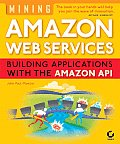 Mining Amazon Web Services: Building Applications W/Amazonapi