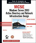 MCSE: Winserver2003activedirectory & NW Intrastructure Design