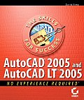 AutoCAD 2005 and AutoCAD LT 2005: No Experience Required (No Experience Required)