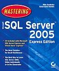 Mastering Microsoft SQL Server 2005 Express Edition